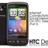 Review : Internet Connectivity & Social Networking On HTC Desire (Part 3)