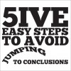 5 Easy Steps to Avoid Jumping to Conclusions